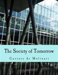 The Society of Tomorrow: A Forecast of Its Political and Economic Organization