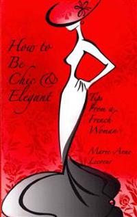 How to Be Chic and Elegant: Tips from a French Woman