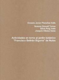 """Actividades en torno al jardin botanico """"Francisco Beltran Bigorra"""" de Nules"""