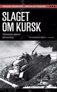 Slaget om Kursk - Anders Frankson, Niklas Zetterling | Ridgeroadrun.org