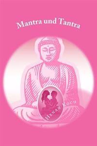 Mantra Und Tantra: Erotisch, Witzig, Frech