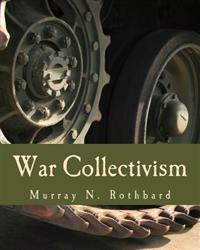 War Collectivism: Power, Business, and the Intellectual Class in World War I