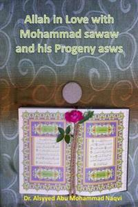 Allah in Love with Mohammad Sawaw and His Progeny Asws