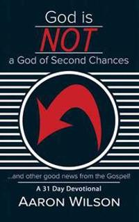 God Is Not a God of Second Chances