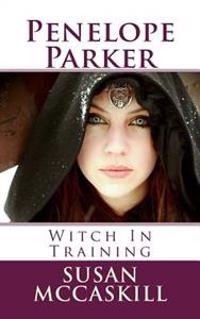 Penelope Parker: Witch in Training