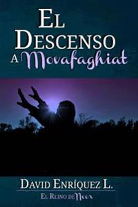 El Descenso a Movafaghiat