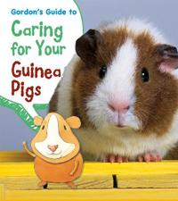 Gordons guide to caring for your guinea pigs