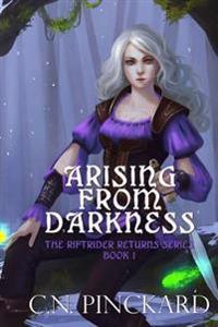 Arising from Darkness: Riftriders Return Book 1
