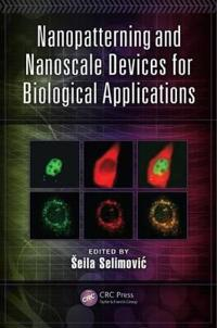 Nanopatterning and Nanoscale Devices for Biological Applications