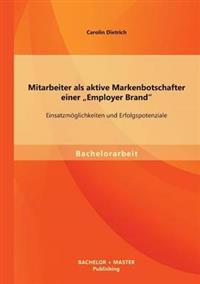 """Mitarbeiter ALS Aktive Markenbotschafter Einer Employer Brand"""""""
