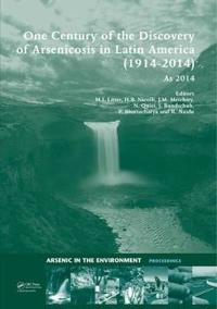 One Century of the Discovery of Arsenicosis in Latin America, 1914-2014 As 2014