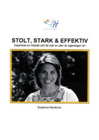 Stolt, stark & effektiv :  inspireras av Hawaii och bli mer av den du egent - Susanna Nordlund pdf epub