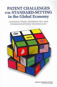 Patent Challenges for Standard-Setting in the Global Economy