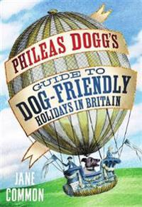 Phileas doggs guide to dog friendly holidays in britain