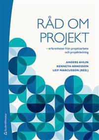 Råd om projekt : erfarenheter från projektarbete och projektledning