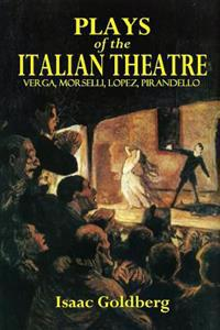 Plays of the Italian Theatre: Verga, Morsella, Lopez, Pirandello