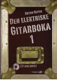 Den elektriske gitarboka 1 - Sølvin Refvik pdf epub