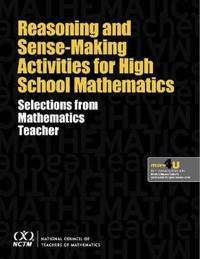Reasoning and Sense-Making Activities for High School Mathematics