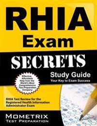 RHIA Exam Secrets Study Guide: RHIA Test Review for the Registered Health Information Administrator Exam