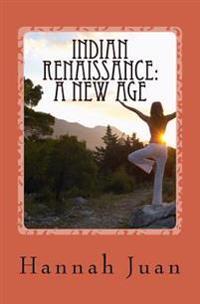 Indian Renaissance: A New Age