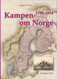Kampen om Norge 1788-1814