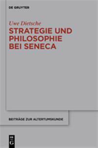 """Strategie Und Philosophie Bei Seneca: Untersuchungen Zur Therapeutischen Technik in Den """"Epistulae Morales"""""""