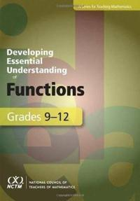 Developing Essential Understanding of Functions for Teaching Mathematics