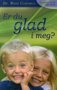 Er du glad i meg?; en bok om barneoppdragelse - om barns behov og foreldres ansvar