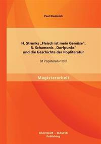 H. Strunks Fleisch Ist Mein Gemuse, R. Schamonis Dorfpunks Und Die Geschichte Der Popliteratur