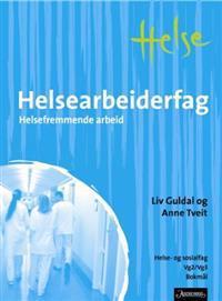 Helsearbeidarfag - Liv Guldal, Anne Tveit | Ridgeroadrun.org