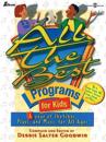 All the Best Programs for Kids: A Year of Sketches, Plays and Music for All Ages