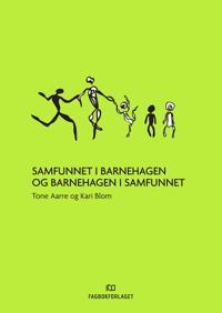Samfunnet i barnehagen og barnehagen i samfunnet - Tone Aarre, Kari Blom | Inprintwriters.org