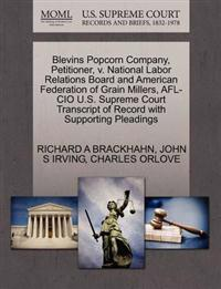 Blevins Popcorn Company, Petitioner, V. National Labor Relations Board and American Federation of Grain Millers, AFL-CIO U.S. Supreme Court Transcript of Record with Supporting Pleadings