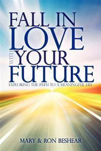 Fall in Love with Your Future: Exploring the Path to a Meaningful Life