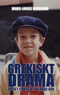 Grekiskt drama : om att finna en förlorad son