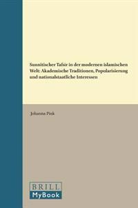Sunnitischer Tafsīr in Der Modernen Islamischen Welt: Akademische Traditionen, Popularisierung Und Nationalstaatliche Interessen