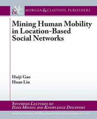 Mining Human Mobile in Location-Based Social Networks