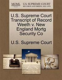 U.S. Supreme Court Transcript of Record Weeth V. New England Mortg Security Co