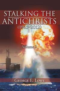 Stalking the Antichrists (1965-2012)