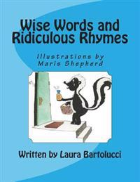 Wise Words and Ridiculous Rhymes: Poems to Make You Think and Laugh