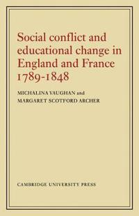 Social Conflict and Educational Change in England and France 1789-1848