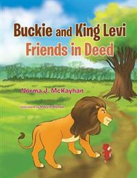 Buckie and King Levi - Friends in Deed