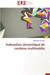 Indexation S�mantique de Contenu Multim�dia