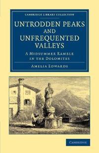 Untrodden Peaks and Unfrequented Valleys