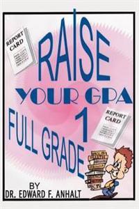 Raise Your Gpa 1 Full Grade