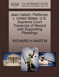 Jean Liebert, Petitioner, V. United States. U.S. Supreme Court Transcript of Record with Supporting Pleadings