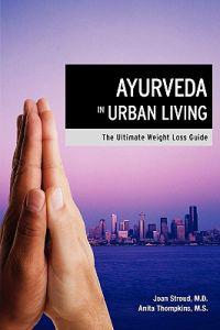 Ayurveda in Urban Living
