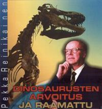 Dinosaurusten arvoitus ja raamattu