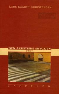 Den akustiske skyggen - Lars Saabye Christensen | Ridgeroadrun.org