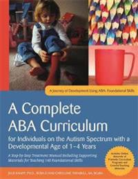 A Complete ABA Curriculum for Individuals on the Autism Spectrum With a Developmental Age of 2-4 Years
